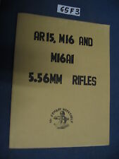 AR 15, M 16 AND M16 A1, 5,56MM RIFLES (65 F 3)