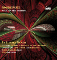 Stephen McNeff : Stephen McNeff: Moving Parts: Music for Wind Orchestra CD