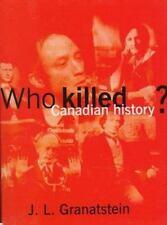 Who Killed Canadian History?