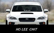 "HO LEE CHIT sticker 23"" Windshield JDM acura honda lowered car subaru decal VW"