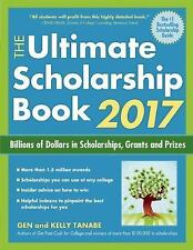 The Ultimate Scholarship Book 2017: Billions of Dollars in Scholarships, Grants