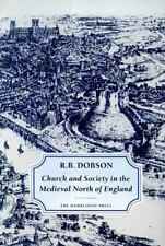 Church and Society in the Medieval North of England by R. B. Dobson (2003,...