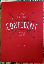 How to be Confident by Anna Barnes New Paperback Book