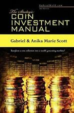 The Strategic Coin Investment Manual by Gabriel Scott and Anika Scott (2010,...