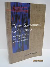 From Sacrament to Contract: Marriage, Religion and Law in the Western Tradition