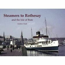 Steamers to Rothesay, Very Good Condition Book, Clark, Andrew, ISBN 978184033727