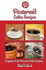 Pinterest Coffee Recipes Blank Cookbook (Blank Recipe Book) : Recipe Keeper...