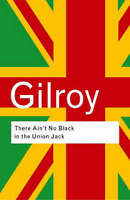 There Ain't No Black in the Union Jack, Paperback by Gilroy, Paul, Brand New,...