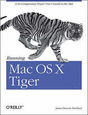 Running Mac OS X Tiger: A No-Compromise Power User's Guide to the Mac (Animal Gu