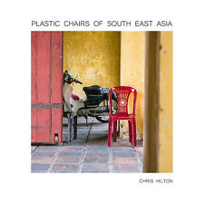 Photography Book ... Plastic Chairs of South East Asia ... 30 Colour Plates