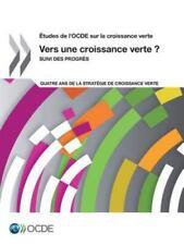 Etudes de l'Ocde Sur la Croissance Verte Vers une Croissance Verte ? : Suivi...