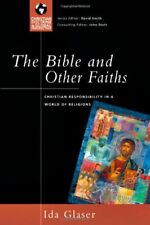The Bible and Other Faiths: Christian Responsibility in a Worl. by Glaser, Ida