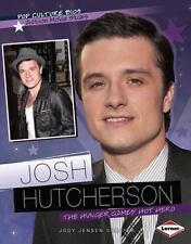 Josh Hutcherson: The Hunger Gamesúhot Hero (Pop Culture Bios: Action M-ExLibrary
