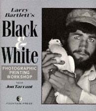 LARRY BARTLETT'S BLACK AND WHITE PHOTOGRAPHIC PRINTING WORKSHOP., Tarrant, Jon.,