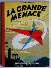 RARE 3ème TIRAGE 1957 BEL ÉTAT GÉNÉRAL JACQUES MARTIN + LEFRANC LA GRANDE MENACE