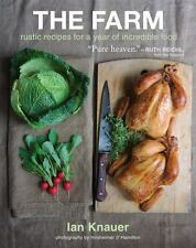 The Farm: Rustic Recipes for a Year of Incredible Food: By Knauer, Ian