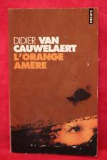 L'Orange amère - Didier van Cauwelaert - Seuil