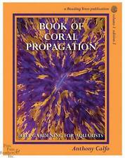 Book Of Coral Propagation Vol. 1 Edition 2 by Anthony Calfo - Hard Cover