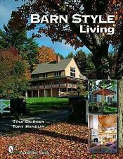 NEW Barn Style Living: Design and Plan Inspiration for Timber Frame Homes