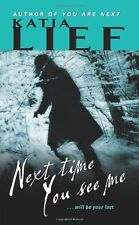 Next Time You See Me (Karin Schaeffer) by Katia Lief