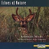 Echoes of Nature: American Wilds by Echoes Of Nature (CD, Apr-1993, Laserlight)