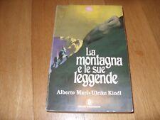 LA MONTAGNA E LE SUE LEGGENDE di ALBERTO MARI e ULRIKE KINDL