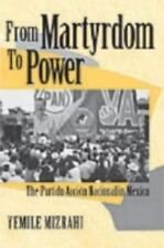 From Martyrdom to Power: The Partido Accion Nacional in Mexico-ExLibrary