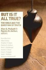 But Is It All True?: The Bible and the Question of Truth