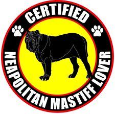 """Certified Neapolitan Mastiff Lover 4"""" Dog Sticker"""
