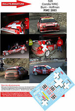 DÉCALS 1/18 réf  528 Toyota Corolla WRC Burri  Hoffman Monte Carlo 2003