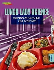 Lunch Lady Science; Understanding the Food That Goes in Your Body-ExLibrary