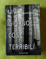 "Un giorno. Cose terribili, Laurent Botti, Sperling & Kupfer, 2008, ""Narrativa""."