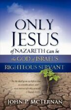 Only Jesus of Nazareth Can Be the God of Israel's Righteous Servant (Paperback o