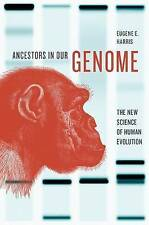 Ancestors in Our Genome: The New Science of Human Evolution by Eugene E. Harris