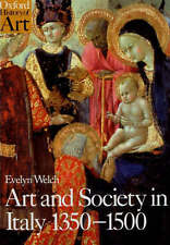 Art and Society in Italy, 1350-1500 (Oxford History of Art), Evelyn S. Welch, Go