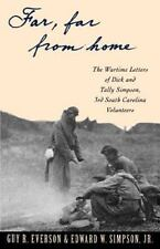 Far, Far from Home : The Wartime Letters of Dick and Tally Simpson, 3rd South...
