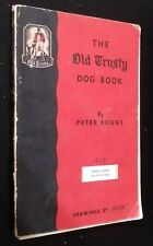 Old Trusty Dog Food  Peter Boggs with Drawings by Beck 1939 Book Advertisement