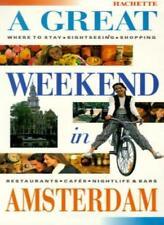 A Great Weekend in Amsterdam By  Katherine VanderHaeghe
