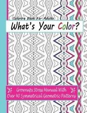 Coloring Books for Adults : What's Your Color? : Grownups Stress Manual with...