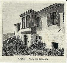 Stampa antica ARQUA' Arquà Casa Petrarca Padova Veneto 1891 Old antique print