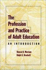 The Profession and Practice of Adult Education: An Introduction (Jossey-Bass Hi