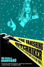 The Vanishing Hitchhiker : American Urban Legends and Their Meanings by Jan Haro