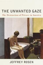 NEW - The Unwanted Gaze: The Destruction of Privacy in America