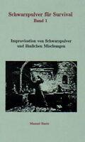 Schwarzpulver für Survival - 14. Aufl. - Pyrotechnik Salpeter Kaliumnitrat usw.