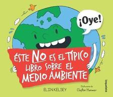 ESTE NO ES EL TFPICO LIBRO SOBRE EL MEDIO AMBIENTE / NOT YOUR TYPICAL BOOK ABOUT