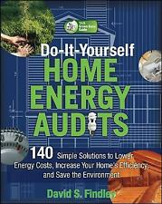Do-It-Yourself Home Energy Audits: 101 Simple Solutions to Lower Energy Costs, I