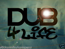 Dub 4 Life Car Sticker/Decal *Dubs*German*VAG*Euro*VDUB*VW*Volkswagen*Dubber*