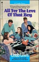 All for the Love of That Boy, Paperback by Lewis, Linda, Brand New, Free ship...