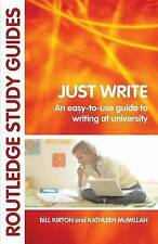 Just Write: An Easy-to-Use Guide to Writing at University (Routledge Study Guide