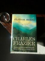 Thirteen Moons, Signed 1st Edition, F/F, by Charles Frazier, Unread Copy